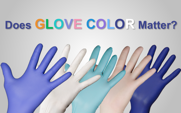Not So Long Ago The Presence Of Color In A Disposable Glove Indicated Latex Free Nitrile Exam Gloves Were Usually Some Shade Blue