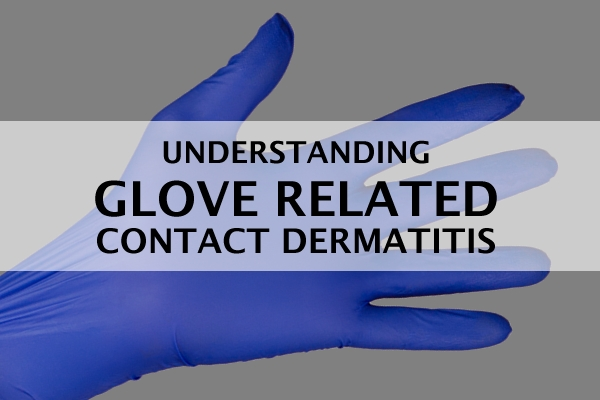 Understanding_Glove_Related_Contact_Dermatitis