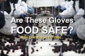 Are these gloves food safe? FDA regulations